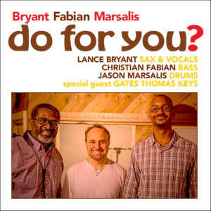 Bryant Fabian Marsalis: Do For You?