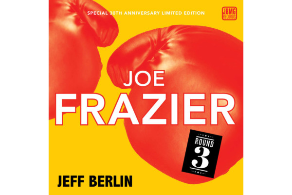 "Jeff Berlin Reimagines ""Joe Frazier"" for 30th Anniversary Limited Edition Vinyl"