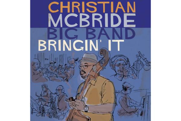 "Christian McBride Big Band Releases ""Bringin' It"""