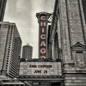 "King Crimson Releases ""Official Bootleg: Live In Chicago, June 28th, 2017"""