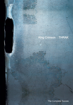 King Crimson: THRAK - The Complete Scores