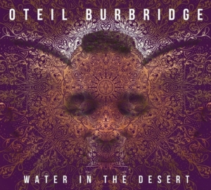 Oteil Burbridge: Water In The Desert