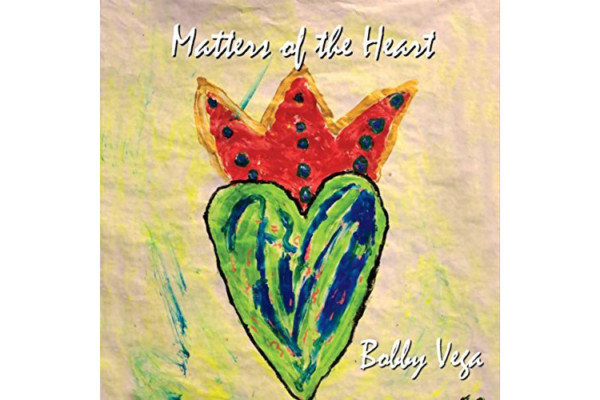 "Bobby Vega Releases ""Matters of the Heart"" EP"