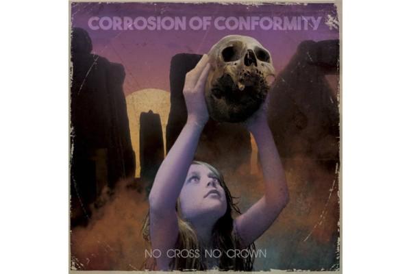 """Corrosion of Conformity Releases """"No Cross No Crown"""""""