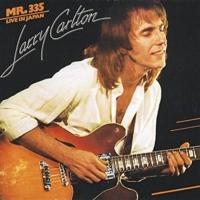 Larry Carlton: Larry Carlton Mr. 335 Live In Japan 1979