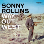 "Sonny Rollins Trio's ""Way Out West"" Reissued in Deluxe Box Set"