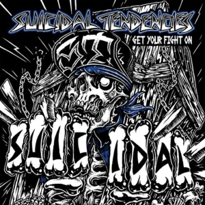 Suicidal Tendencies: Get Your Fight On