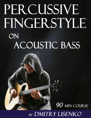 Dmitry Lisenko: Percussive Acoustic Bass Video Course