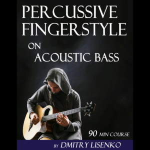 """Dmitry Lisenko Releases """"Percussive Acoustic Bass"""" Video Course"""