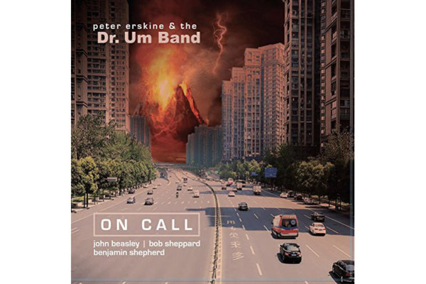 """Peter Erskine and the Dr. Um Band Release """"On Call"""""""