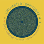 "Dave Holland Releases ""Uncharted Territories"""