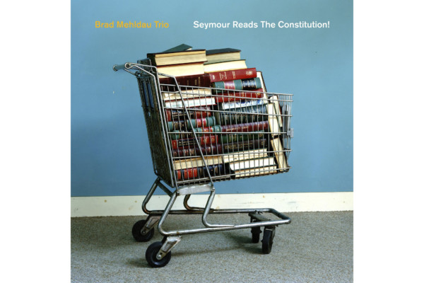 "Brad Mehldau Trio Releases ""Seymour Reads the Constitution!"""