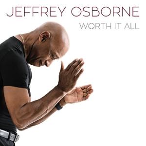 Jeffrey Osborne: Worth It All