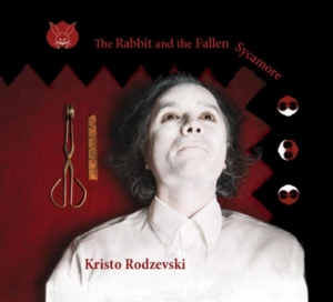 Kristo Rodzevski: The Rabbit and The Fallen Sycamore