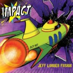 """Jimmy Haslip Anchors Jeff Lorber Fusion's """"Impact"""""""