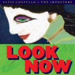 """Elvis Costello and the Imposters Release """"Look Now"""""""