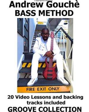 Andrew Gouchè Bass Method: Grooves From The Soul