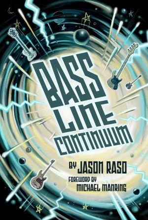Jason Raso: Bass Line Continuum