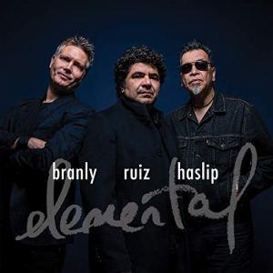 Otmaro Ruiz, Jimmy Branly & Jimmy Haslip: Elemental