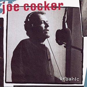 Joe Cocker: Organic