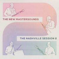 "The New Mastersounds Return with ""The Nashville Session 2"""