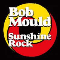 "Bob Mould Releases ""Sunshine Rock"""