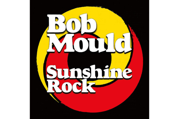 "Bob Mould Releases ""Sunshine Rock"""