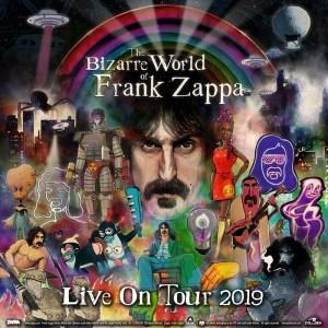 The Bizarre World of Frank Zappa Tour 2019