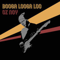 "Oz Noy's ""Booga Looga Loo"" Features Will Lee, James Genus, and John Patitucci"