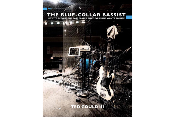"Ted Gould III Publishes ""The Blue-Collar Bassist"""