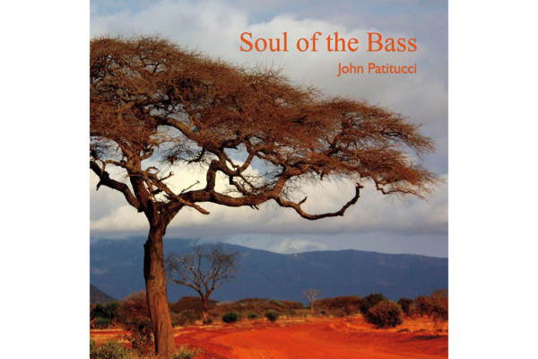 "John Patitucci Releases ""Soul of the Bass"""