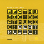 "Mark Guiliana Releases ""BEAT MUSIC! BEAT MUSIC! BEAT MUSIC!"" with Tim Lefebvre"