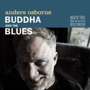 Anders Osborne: Buddha and the Blues