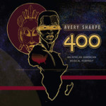 "Avery Sharpe Releases ""400: An African American Musical Portrait"""
