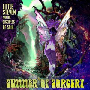 Little Steven and the Disciples: Summer of Sorcery