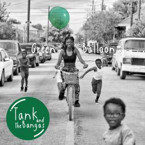 Tank & The Bangas: Green Balloon