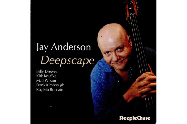 """Jay Anderson Returns to Band Leader on """"Deepscape"""""""