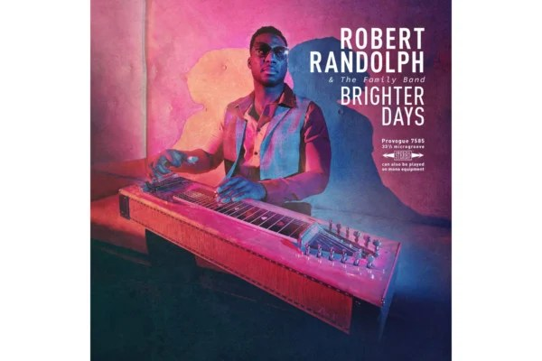 "Robert Randolph & The Family Band Release ""Brighter Days"""