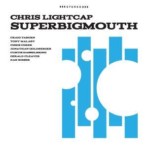 Chris Lightcap: SuperBigmouth
