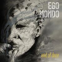 """Tim Lefebvre and Ego Mondo Release """"End of Daze"""""""