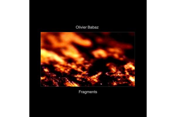 "Olivier Babaz Releases ""Fragments"""