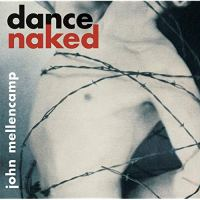 John Mellencamp: Dance Naked