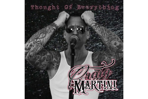 "Craig Martini Releases ""Thought of Everything"""