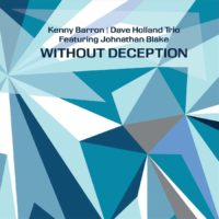 """Kenny Barron/Dave Holland Trio Releases """"Without Deception"""""""