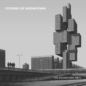 The Boomtown Rats: Citizens of Boomtown
