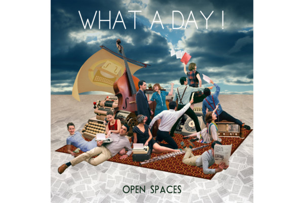 "What A Day Releases ""Open Spaces"""
