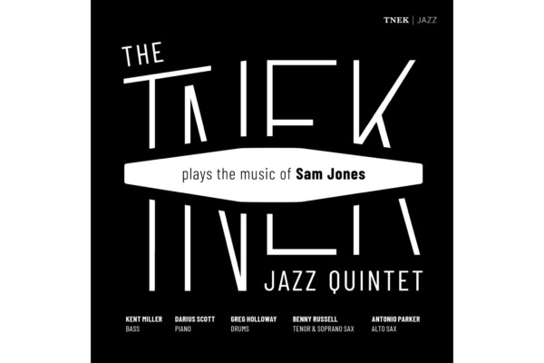 Kent Miller and the Tnek Jazz Quintet Honor the Music of Sam Jones