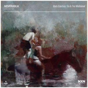 Mats Eilertsen Trio: Memorabilia