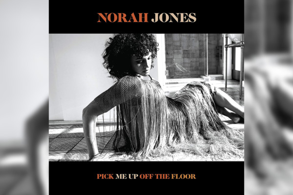 "Norah Jones Returns with ""Pick Me Up Off The Floor"""