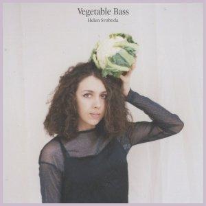 Helen Svoboda: Vegetable Bass